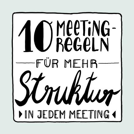 10 Meetingregeln für mehr Struktur in Besprechungen